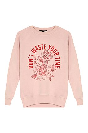 Don't Waste Your Time Sweatshirt